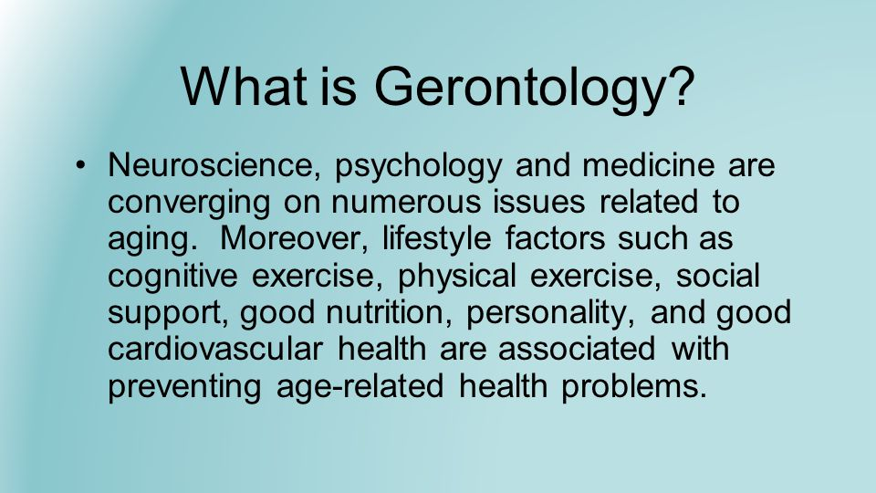 What is Gerontology? Another distinction that has been made is that gerontology is concerned with healthy aging while geriatrics is concerned with pro