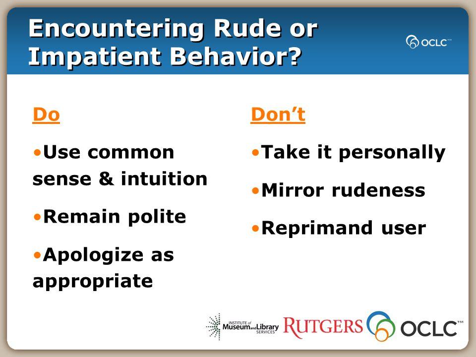Encountering Rude or Impatient Behavior.