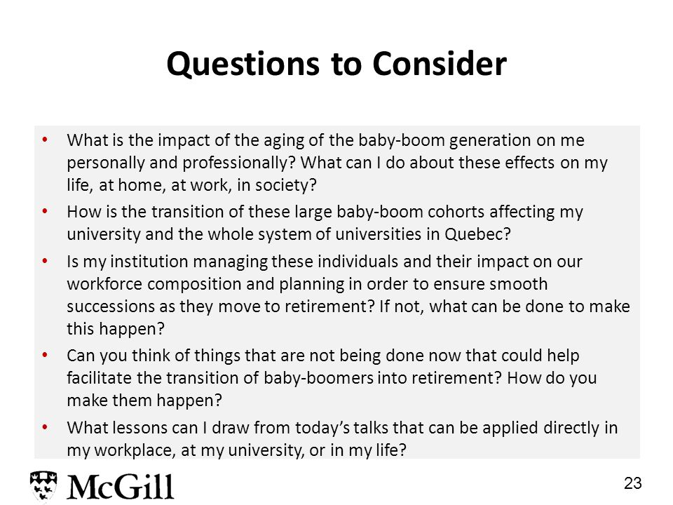 23 Questions to Consider What is the impact of the aging of the baby-boom generation on me personally and professionally.