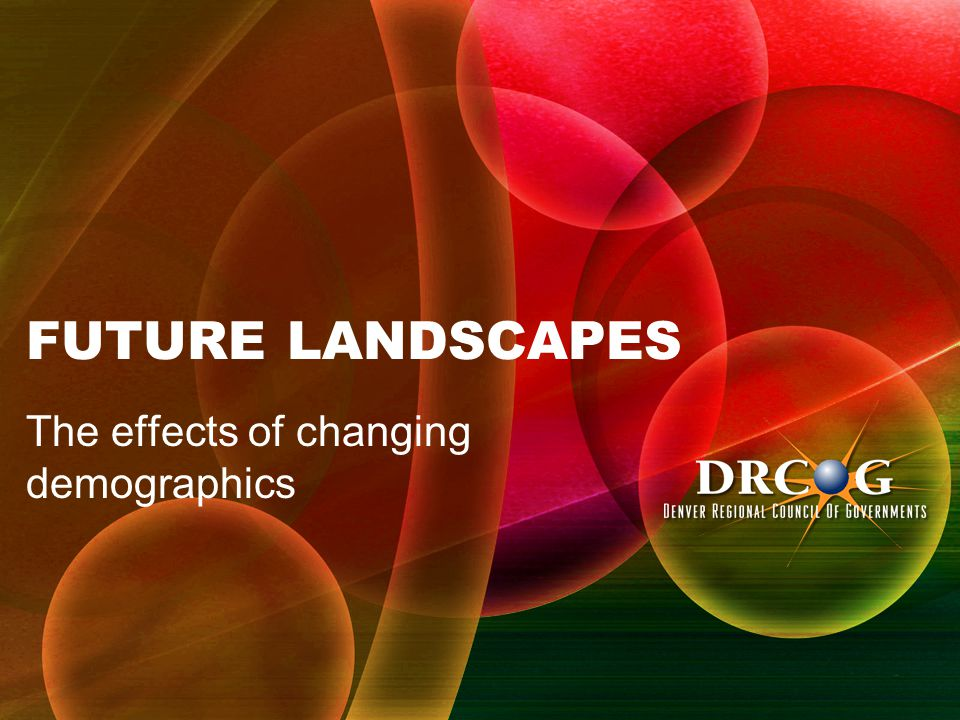 FUTURE LANDSCAPES The effects of changing demographics