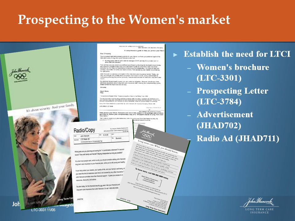 Prospecting to the Women's market For financial professional use only. Not for use with the public. John Hancock Life Insurance Company, Boston, MA 02
