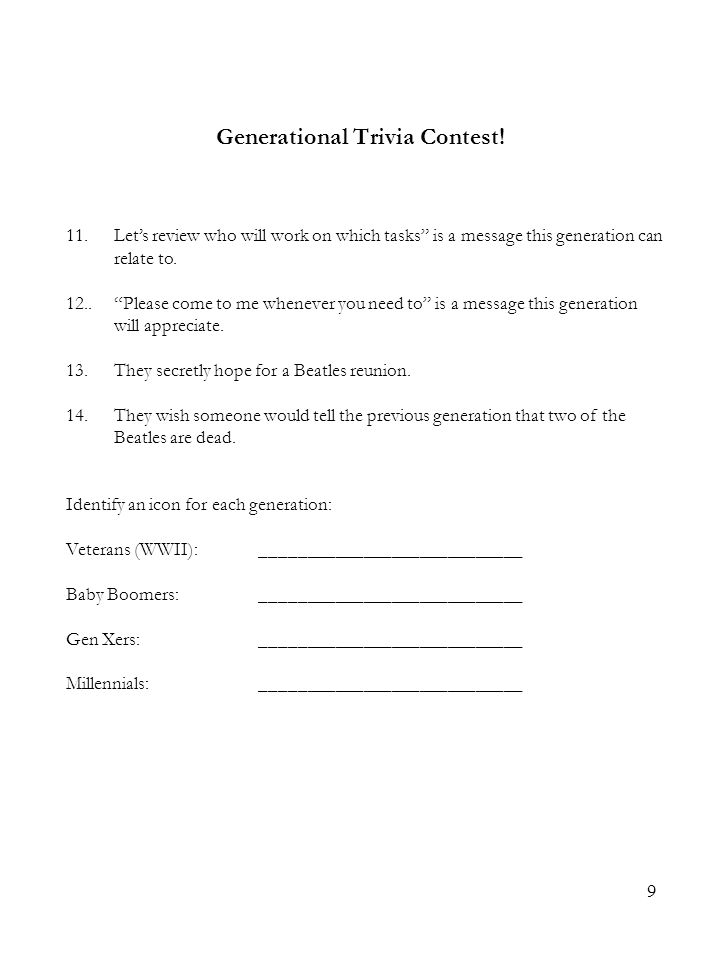 """9 Generational Trivia Contest! 11.Let's review who will work on which tasks"""" is a message this generation can relate to. 12..""""Please come to me whenev"""