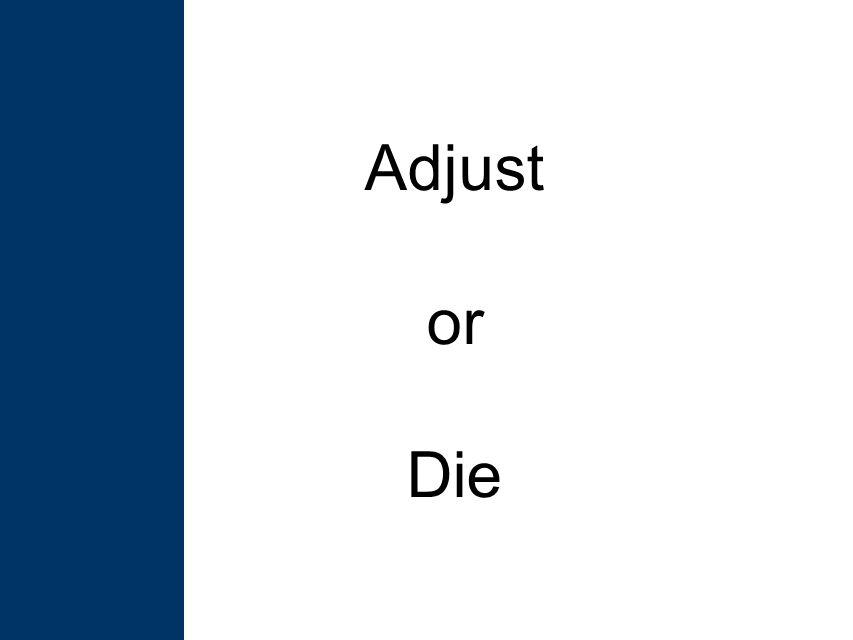 Adjust or Die