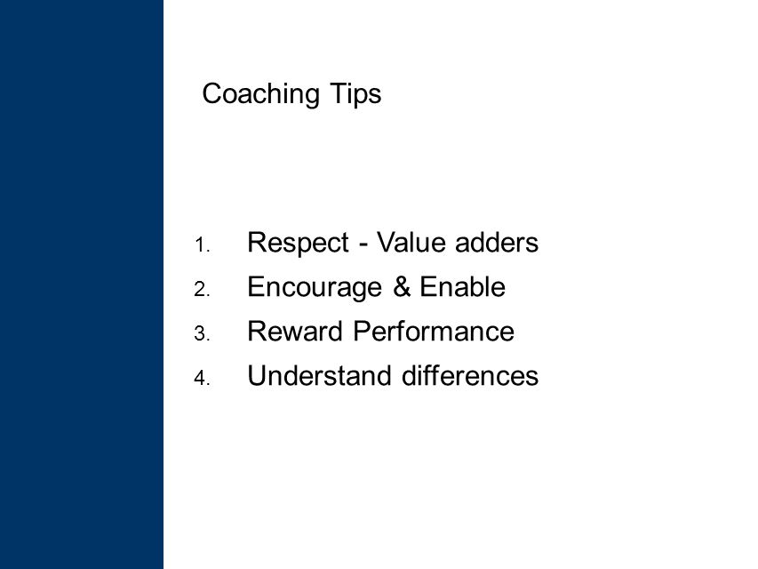 1. Respect - Value adders 2. Encourage & Enable 3.