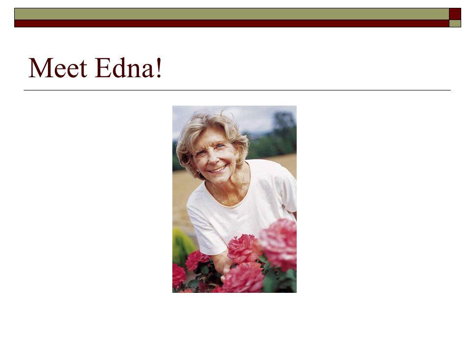 Meet Edna!
