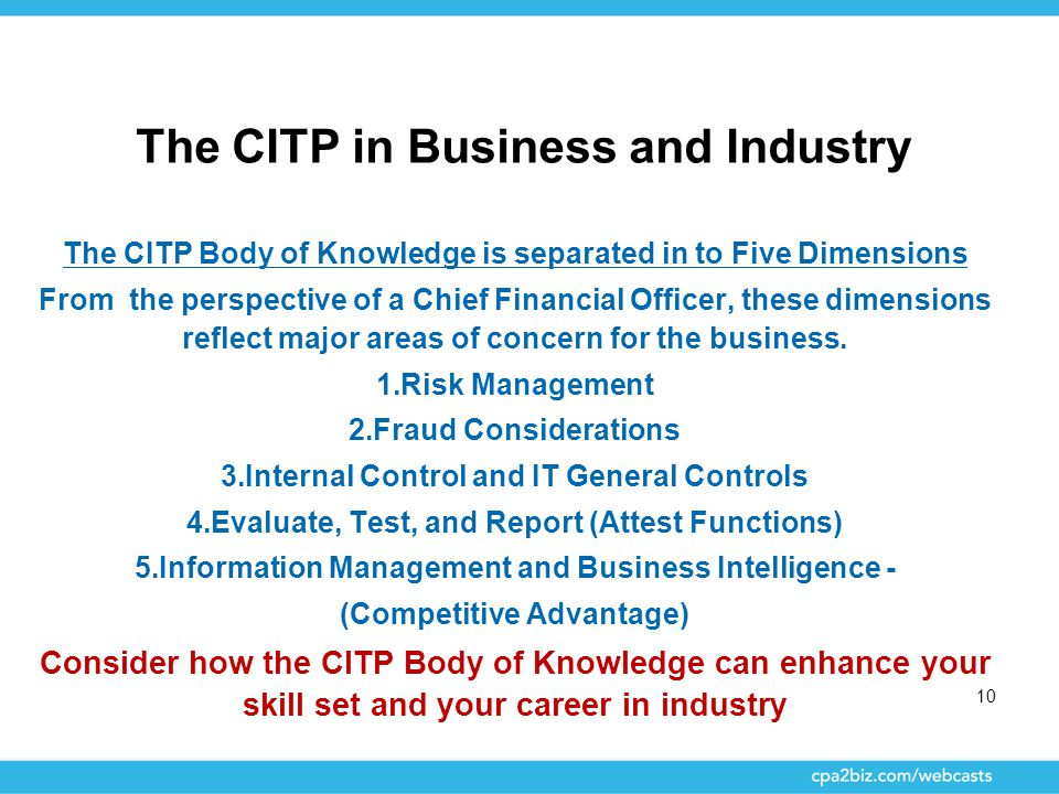 The CITP in Business and Industry The CITP Body of Knowledge is separated in to Five Dimensions From the perspective of a Chief Financial Officer, the