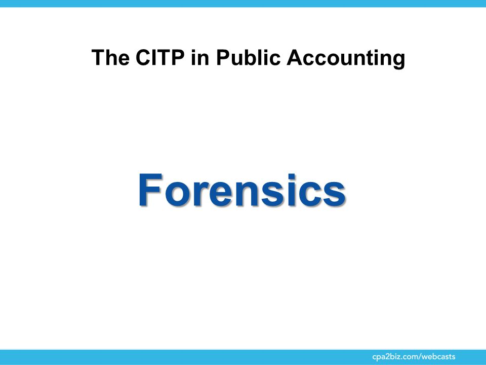The CITP in Public Accounting Forensics