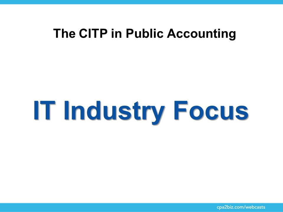 The CITP in Public Accounting IT Industry Focus