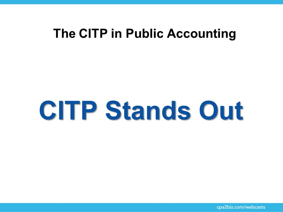 The CITP in Public Accounting CITP Stands Out