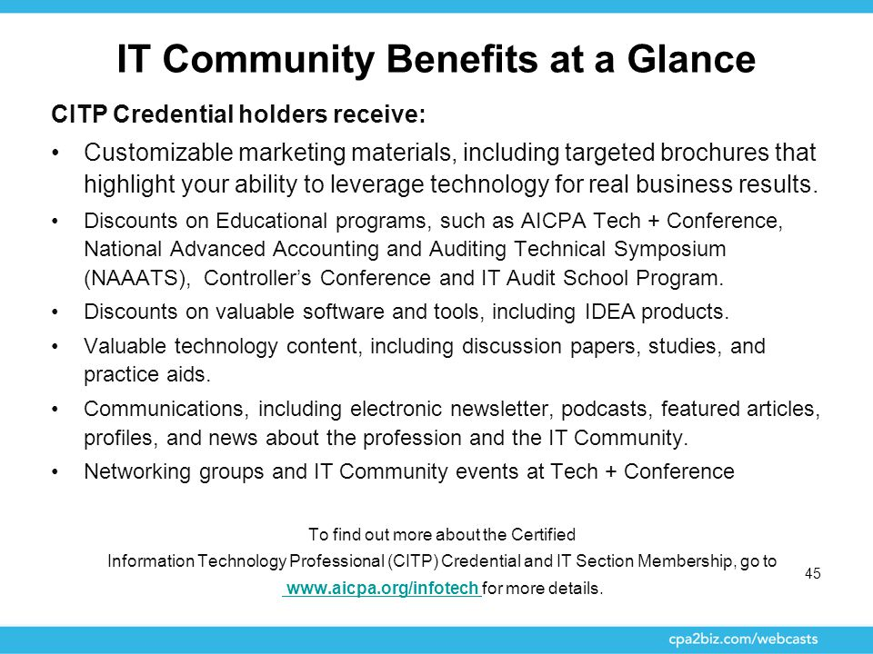 IT Community Benefits at a Glance CITP Credential holders receive: Customizable marketing materials, including targeted brochures that highlight your