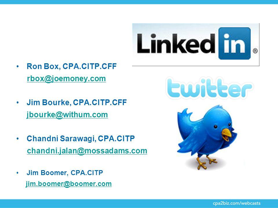 Ron Box, CPA.CITP.CFF rbox@joemoney.com Jim Bourke, CPA.CITP.CFF jbourke@withum.com Chandni Sarawagi, CPA.CITP chandni.jalan@mossadams.com Jim Boomer, CPA.CITP jim.boomer@boomer.com