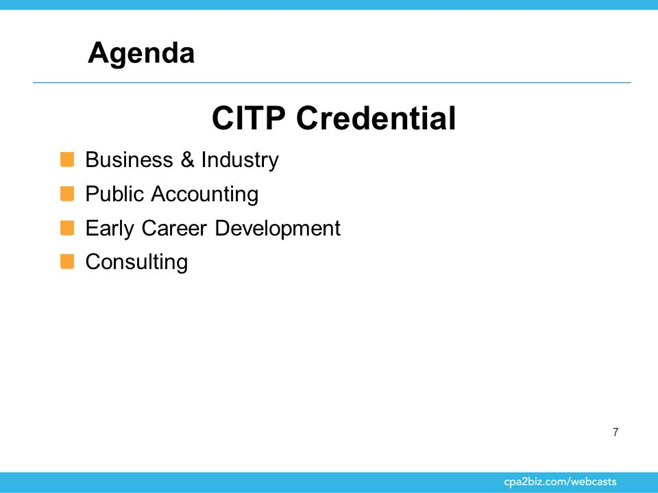 Agenda CITP Credential Business & Industry Public Accounting Early Career Development Consulting 7