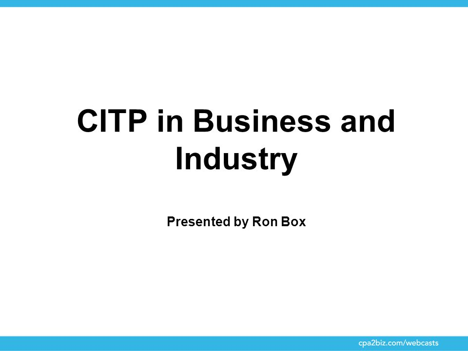 CITP in Business and Industry Presented by Ron Box