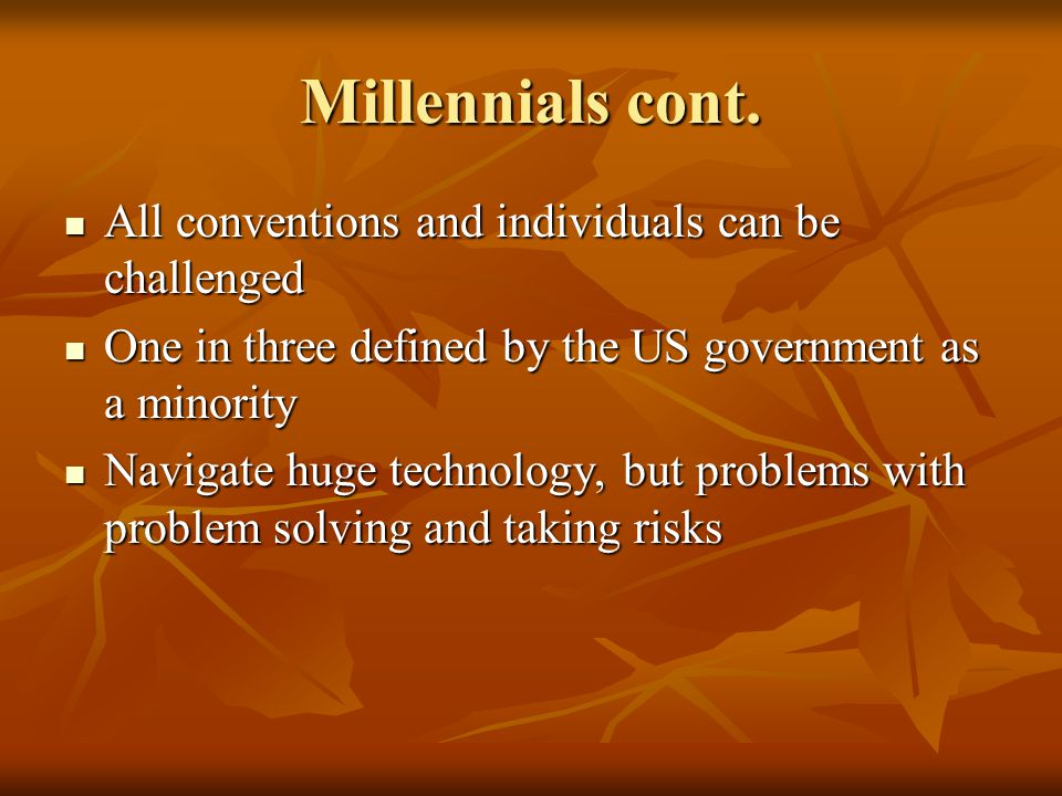Millennials cont.