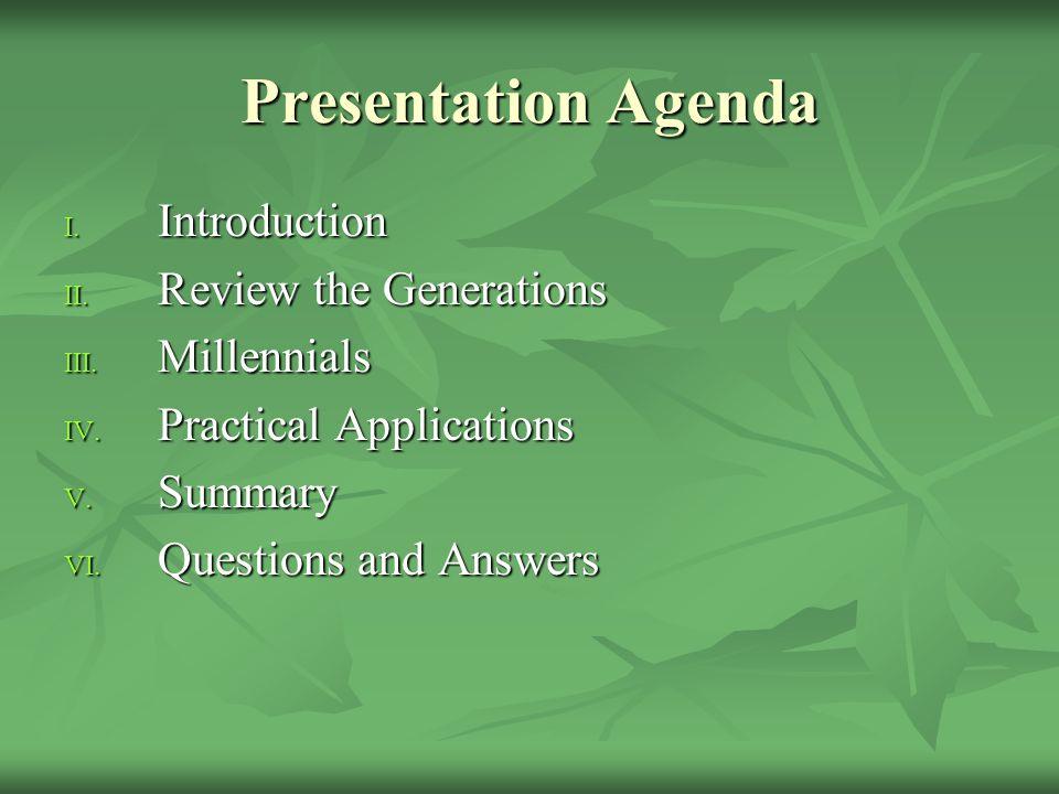 Presentation Agenda I. Introduction II. Review the Generations III.
