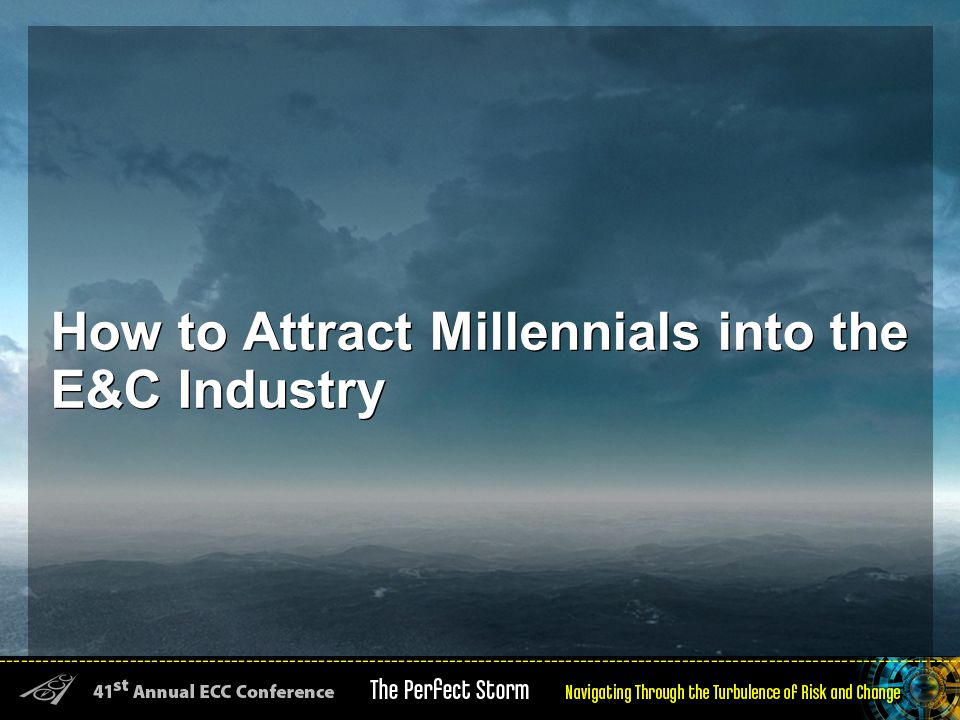 How to Attract Millennials into the E&C Industry