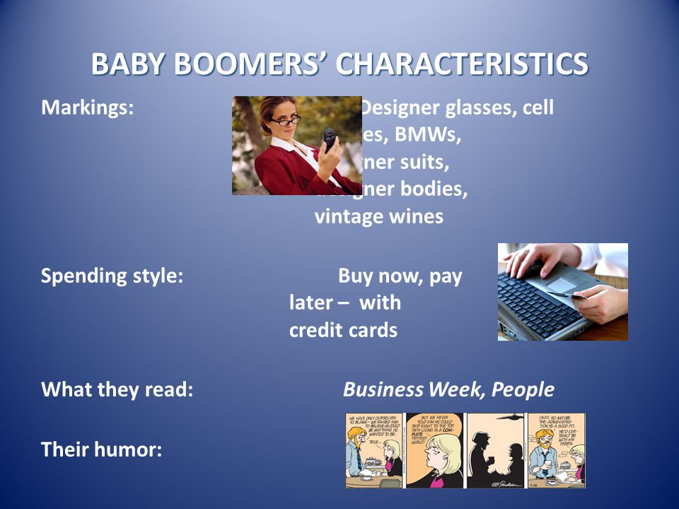 BABY BOOMERS' CORE VALUES Optimism Team orientation Personal gratification Health and wellness Personal growth Youth Work Involvement