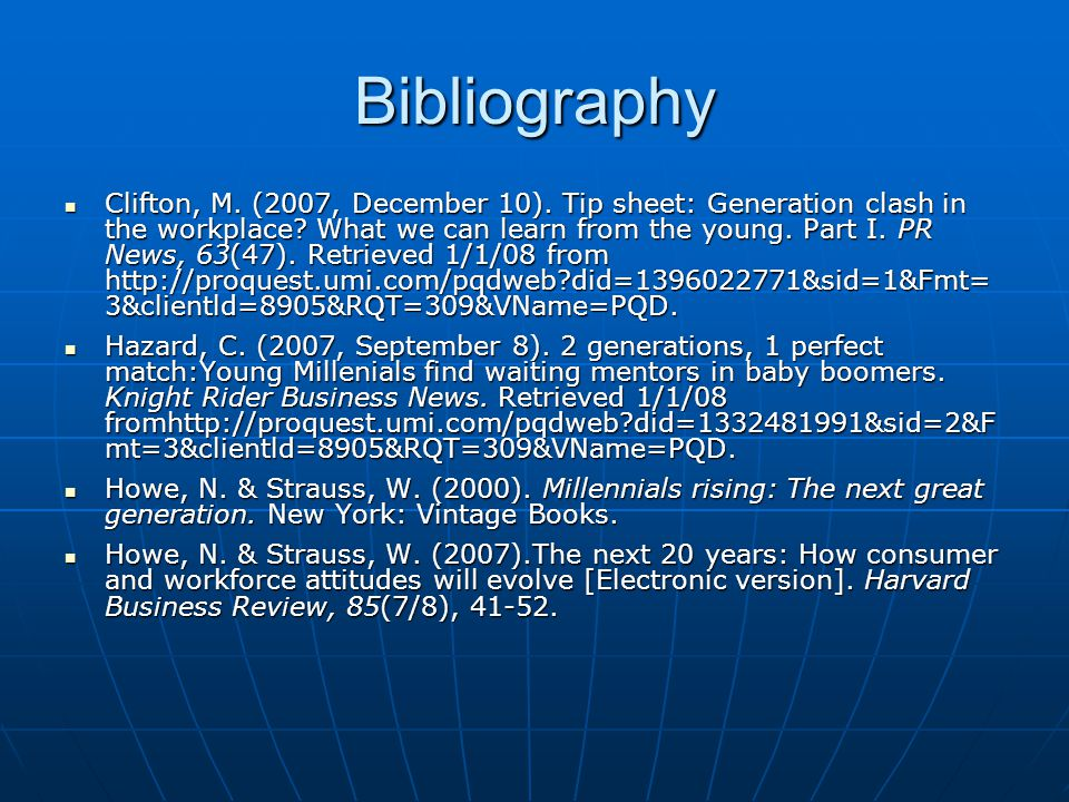 Bibliography Clifton, M. (2007, December 10). Tip sheet: Generation clash in the workplace.