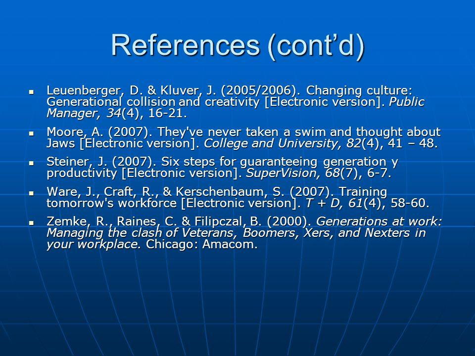 References (cont'd) Leuenberger, D.& Kluver, J. (2005/2006).
