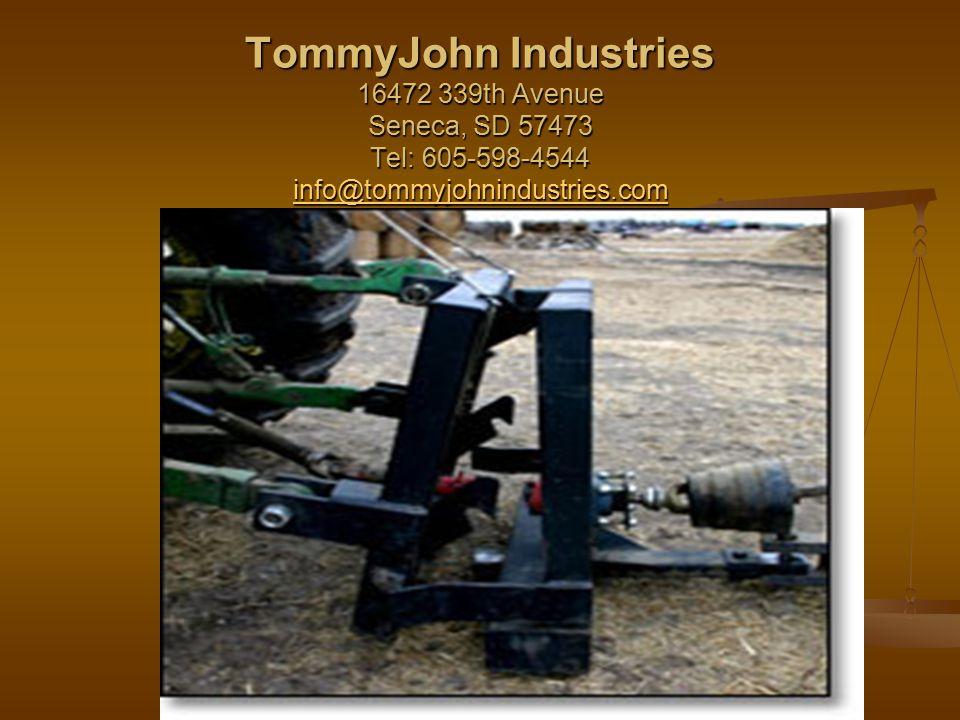 TommyJohn Industries 16472 339th Avenue Seneca, SD 57473 Tel: 605-598-4544 info@tommyjohnindustries.com info@tommyjohnindustries.com