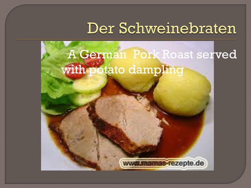 A German Pork Roast served with potato dampling