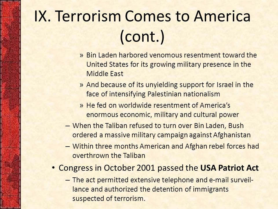 IX. Terrorism Comes to America (cont.) » Bin Laden harbored venomous resentment toward the United States for its growing military presence in the Midd