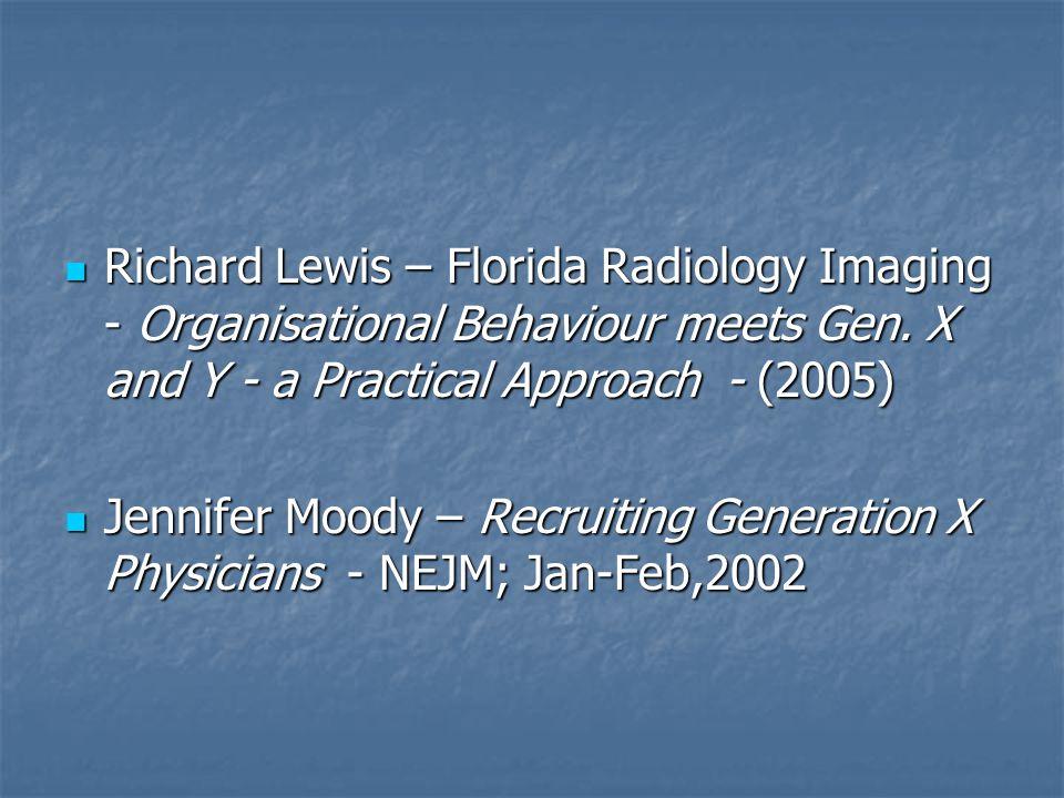 Richard Lewis – Florida Radiology Imaging - Organisational Behaviour meets Gen.