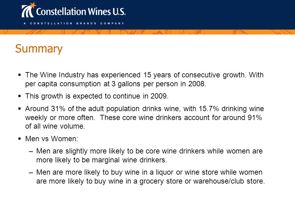  The Wine Industry has experienced 15 years of consecutive growth.
