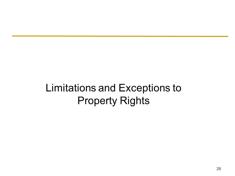 26 Limitations and Exceptions to Property Rights