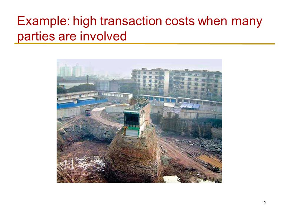 2 Example: high transaction costs when many parties are involved