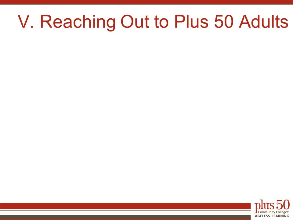 V. Reaching Out to Plus 50 Adults