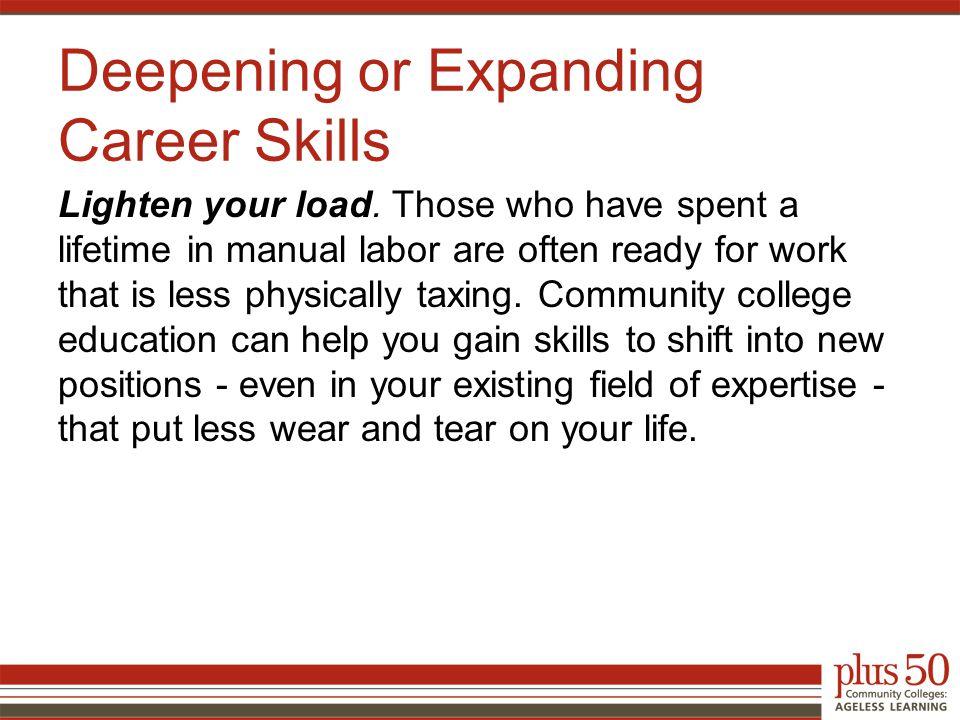 Deepening or Expanding Career Skills Lighten your load.