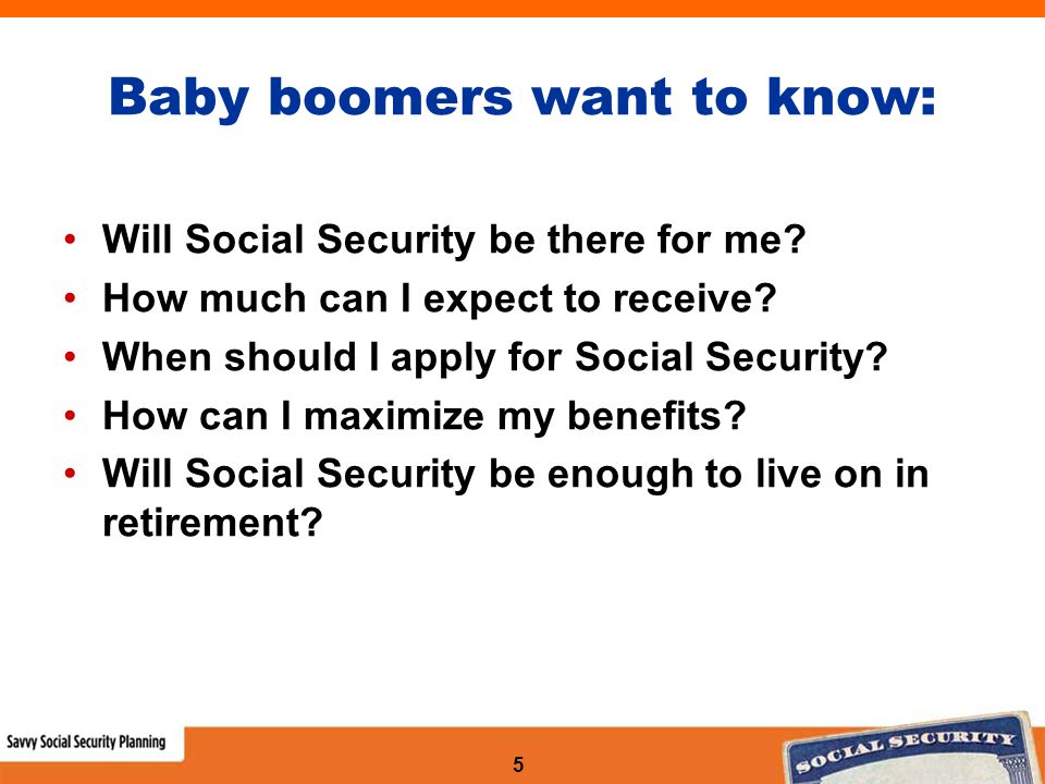 5 Baby boomers want to know: Will Social Security be there for me.