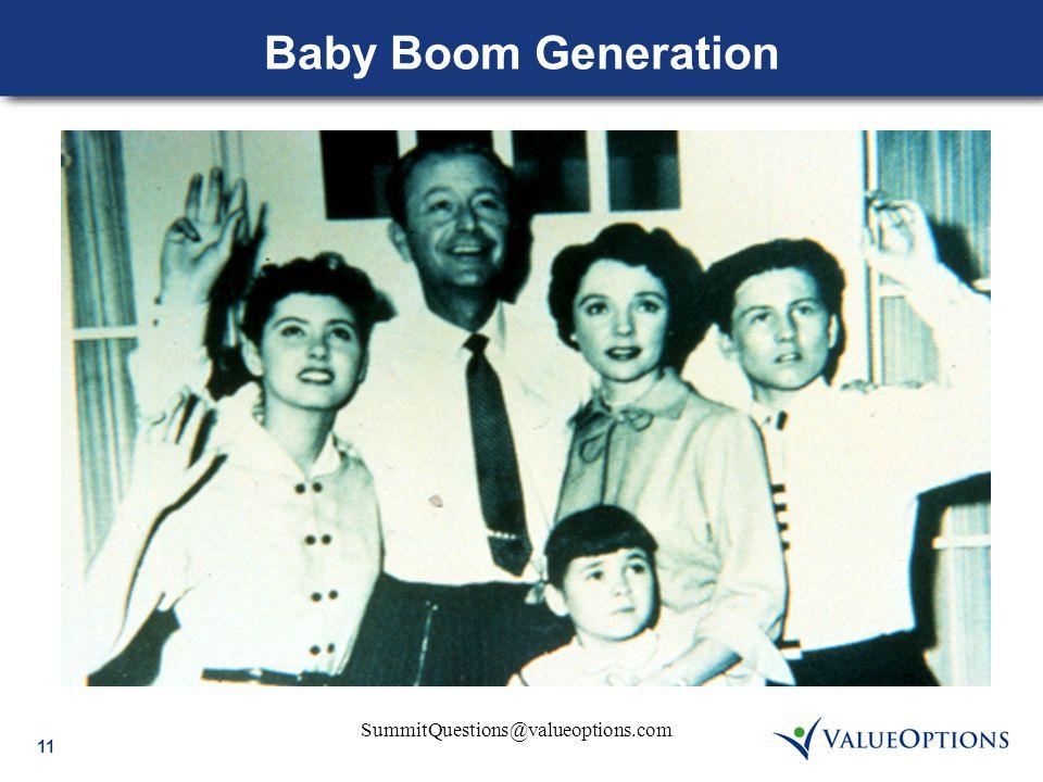 11 SummitQuestions@valueoptions.com Baby Boom Generation