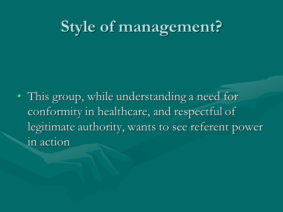 Style of management.