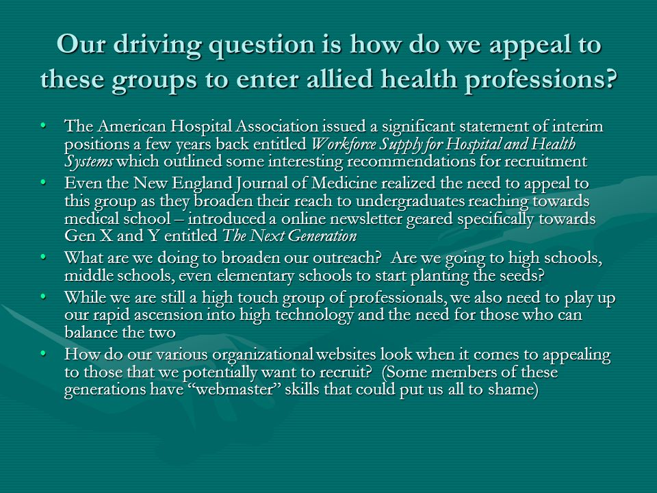 Our driving question is how do we appeal to these groups to enter allied health professions.