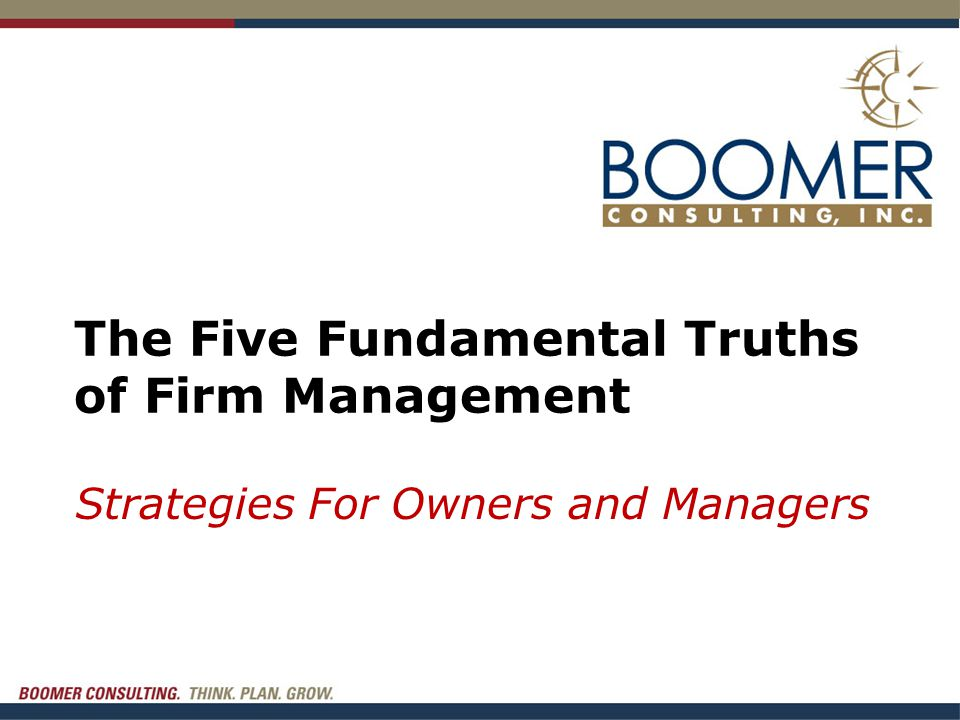 The Five Fundamental Truths of Firm Management Strategies For Owners and Managers