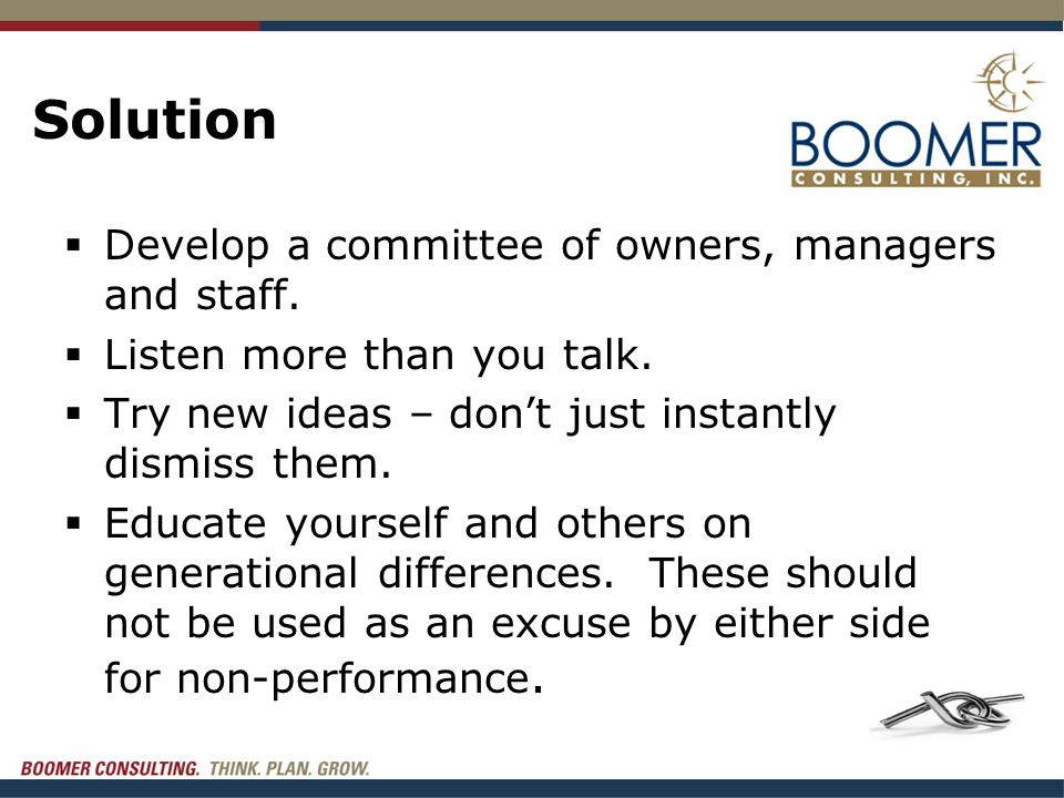 Solution  Develop a committee of owners, managers and staff.