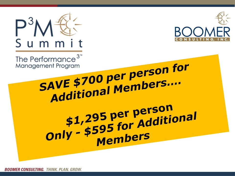 September 29 - October 1 Don t Take A Year Off From Developing Your Managers Into Leaders SAVE $700 per person for Additional Members….