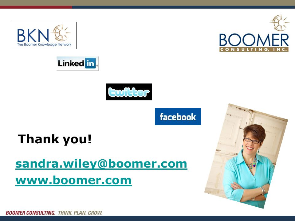 Thank you! sandra.wiley@boomer.com www.boomer.com