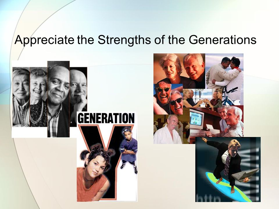 Appreciate the Strengths of the Generations