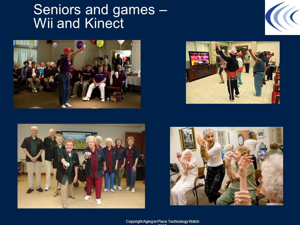 Seniors and games – Wii and Kinect Copyright Aging in Place Technology Watch 2013