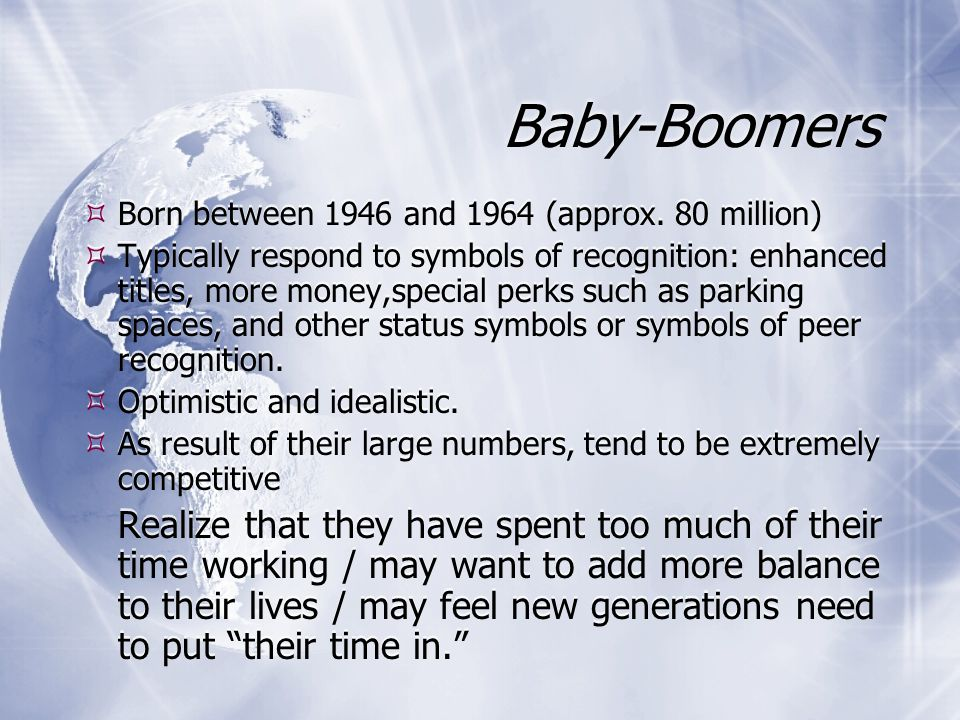 Baby-Boomers  Born between 1946 and 1964 (approx.