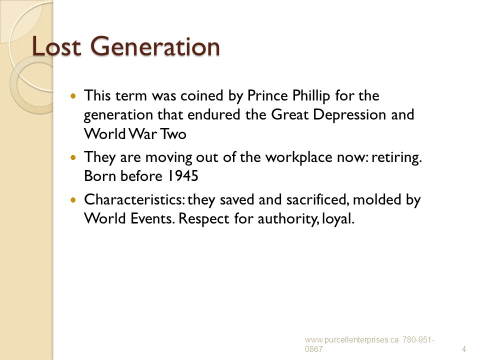 Lost Generation This term was coined by Prince Phillip for the generation that endured the Great Depression and World War Two They are moving out of t