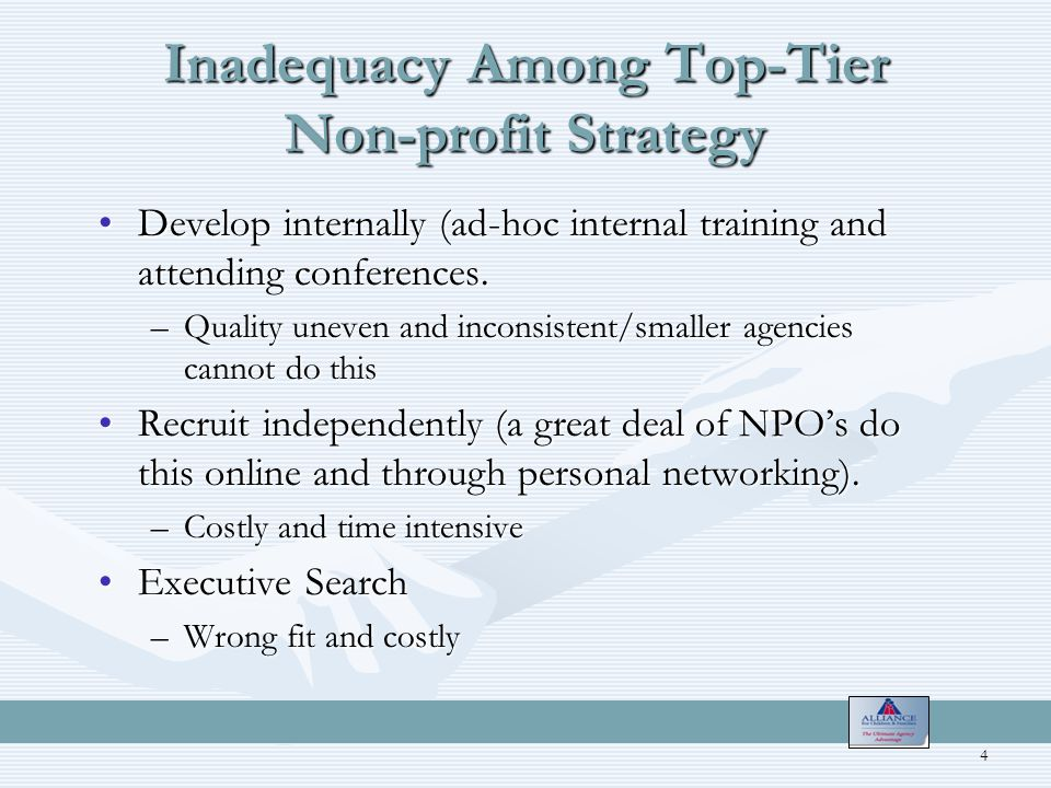 Inadequacy Among Top-Tier Non-profit Strategy Develop internally (ad-hoc internal training and attending conferences.Develop internally (ad-hoc internal training and attending conferences.