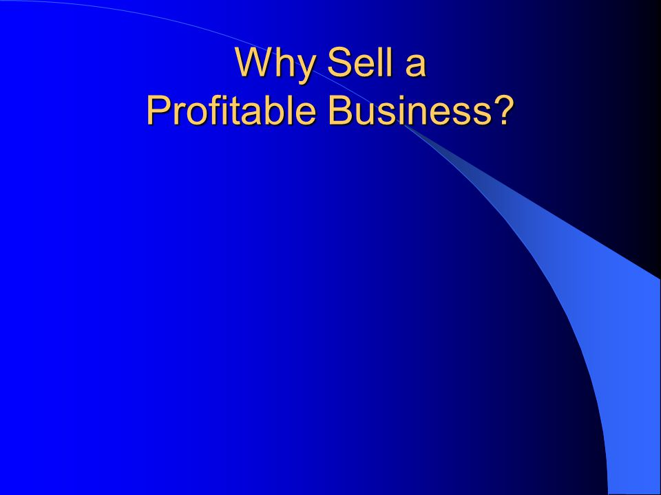 Why Sell a Profitable Business
