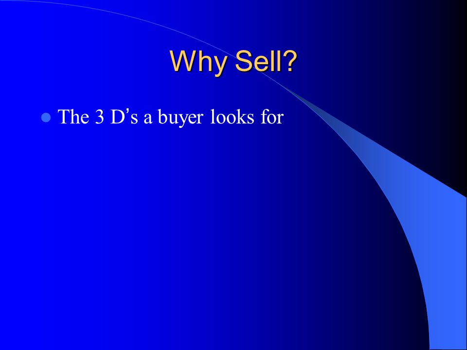 Why Sell The 3 D's a buyer looks for