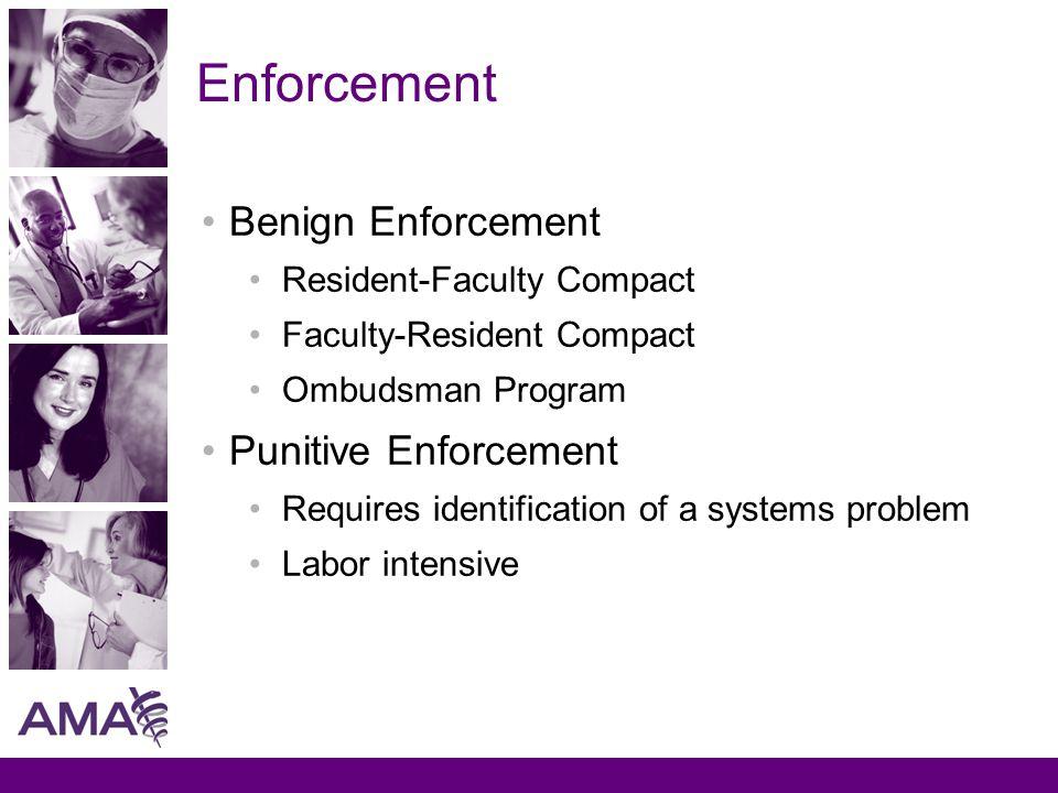 Enforcement Benign Enforcement Resident-Faculty Compact Faculty-Resident Compact Ombudsman Program Punitive Enforcement Requires identification of a s