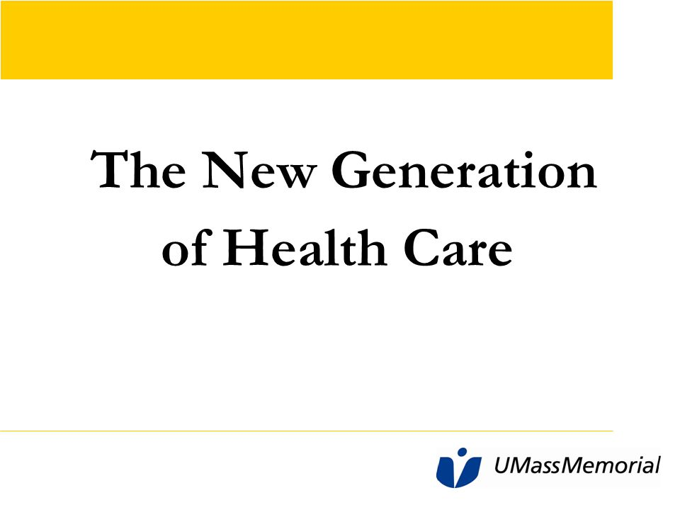 The New Generation of Health Care Ideally copy should not go below this line position