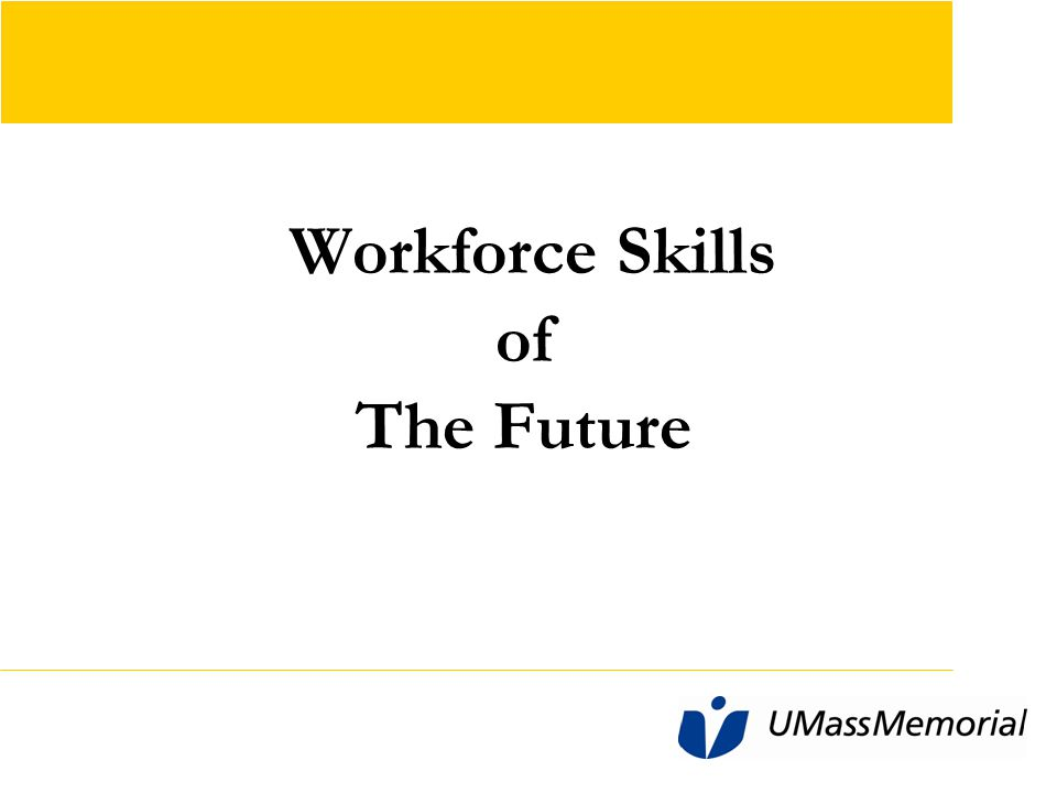 Workforce Skills of The Future Ideally copy should not go below this line position